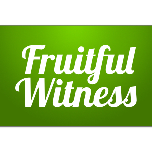 Fruitful Witness